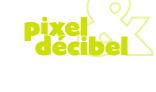 Pixel & Décibel